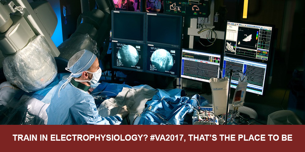 Train in electrophysiology? #VA2017, that's the place to be